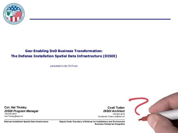 Geo-Enabling DoD Business Transformation:       The Defense Installation Spatial Data Infrastructure (DISDI)              ...