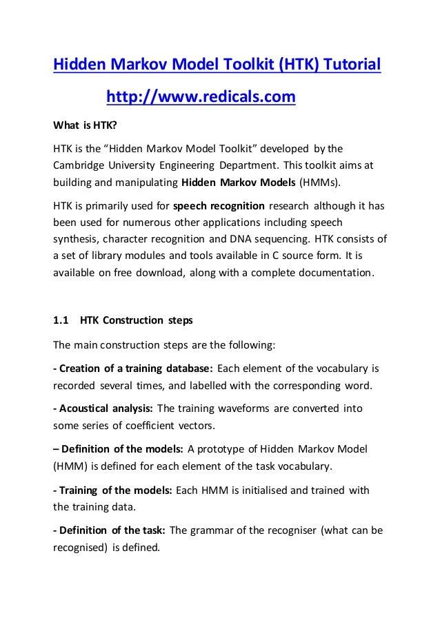 """Hidden Markov Model Toolkit (HTK) Tutorial http://www.redicals.com What is HTK? HTK is the """"Hidden Markov Model Toolkit"""" d..."""