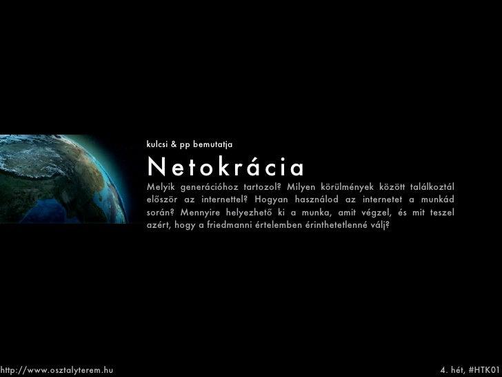 kulcsi & pp bemutatja                                Netokrácia                              Melyik generációhoz tartozol?...