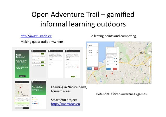 Open  Adventure  Trail  –  gamified   informal  learning  outdoors   h@p://avastusrada.ee   Making  que...
