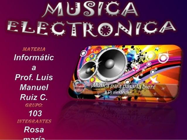 Música electrónica es aquel tipo de música que emplea para su producción e interpretaciónde instrumentos electrónicos y te...