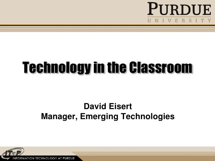 David Eisert<br />Manager, Emerging Technologies<br />Technology in the Classroom<br />