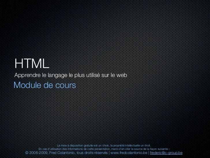 HTML Apprendre le langage le plus utilisé sur le web Module de cours                                La mise à disposition ...
