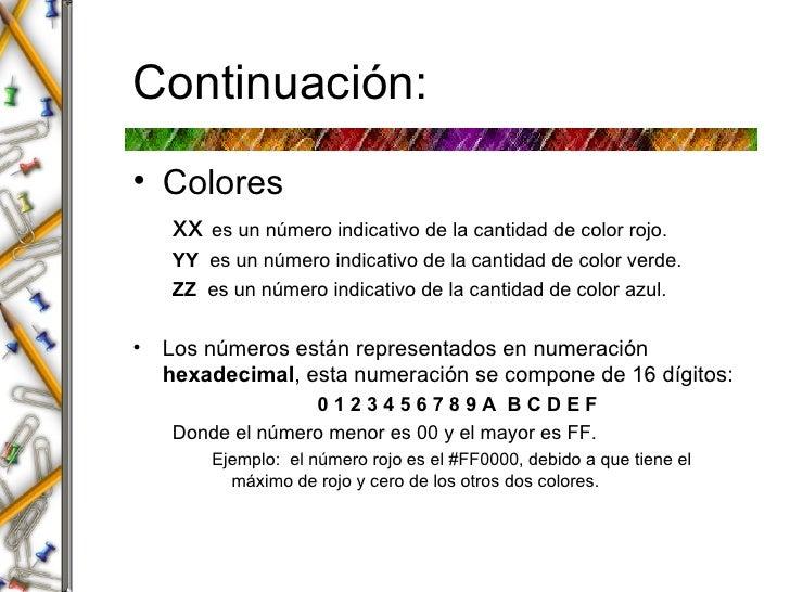 Continuaci ón: <ul><li>Colores </li></ul><ul><ul><li>xx  es un número indicativo de la cantidad de color rojo. </li></ul><...