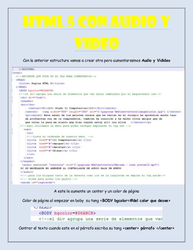 HTML 5 CON AUDIO YVIDEOCon la anterior estructura vamos a crear otra pero aumentaresmos Audio y VidideoA este le aumente u...