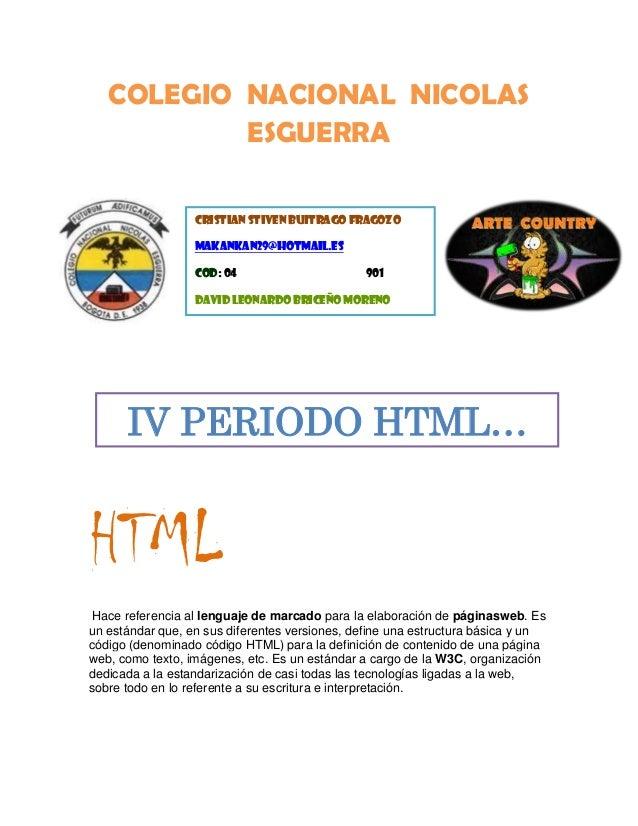 HTML Hace referencia al lenguaje de marcado para la elaboración de páginasweb. Es un estándar que, en sus diferentes versi...