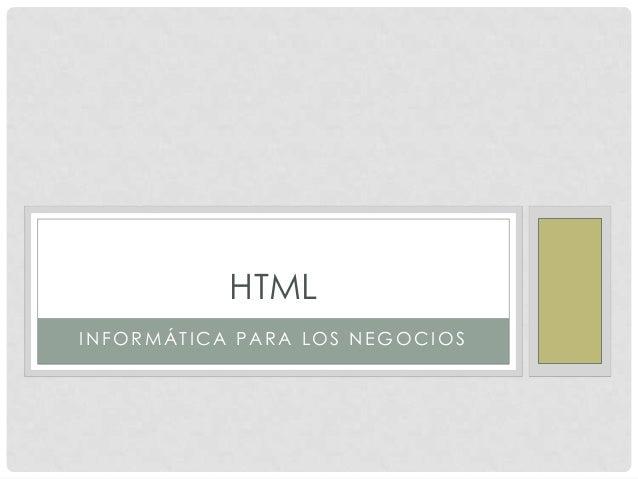 HTML INFORMÁTICA PARA LOS NEGOCIOS
