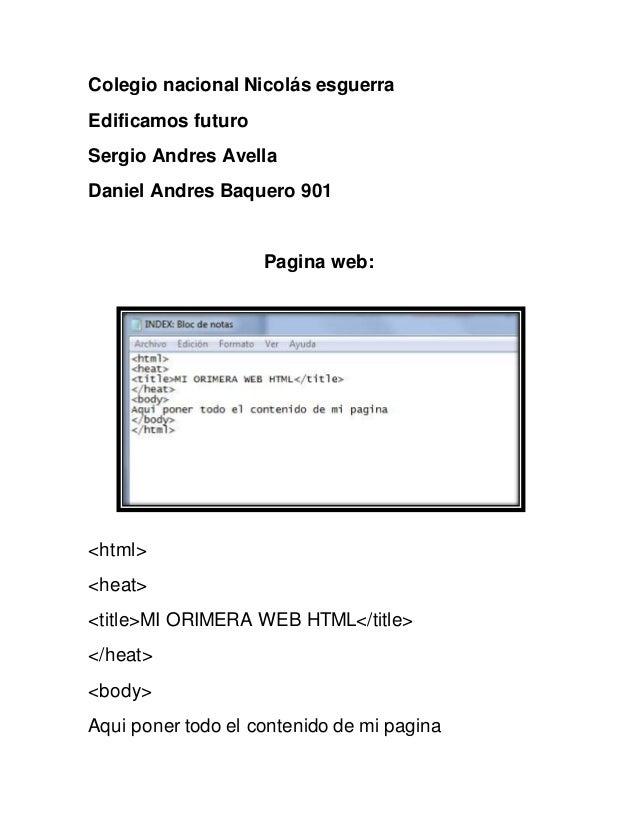 Colegio nacional Nicolás esguerra Edificamos futuro Sergio Andres Avella Daniel Andres Baquero 901 Pagina web: <html> <hea...