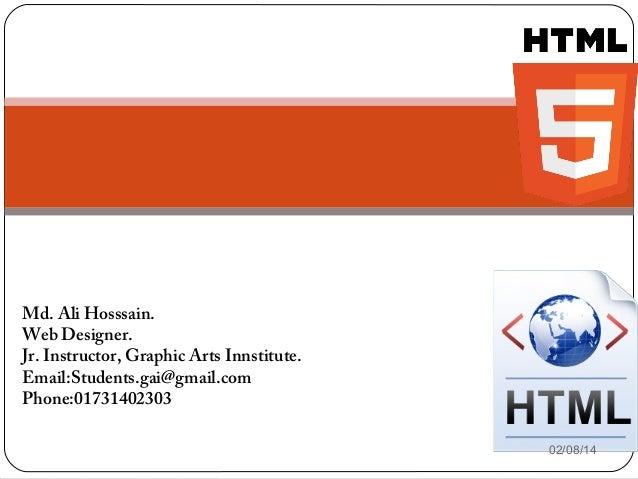 Md. Ali Hosssain. Web Designer. Jr. Instructor, Graphic Arts Innstitute. Email:Students.gai@gmail.com Phone:01731402303 02...