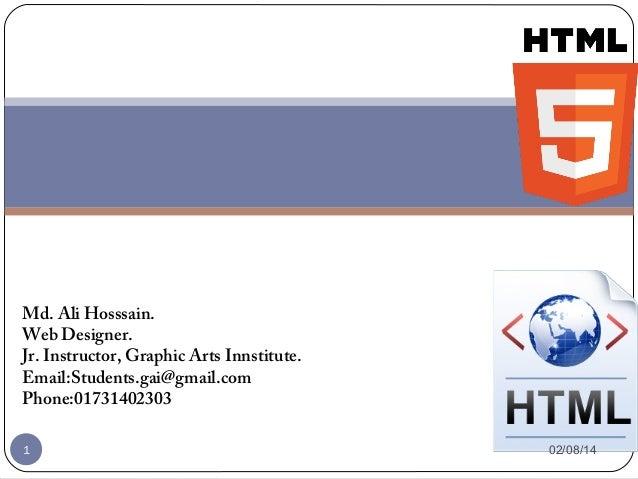 Md. Ali Hosssain. Web Designer. Jr. Instructor, Graphic Arts Innstitute. Email:Students.gai@gmail.com Phone:01731402303 1 ...