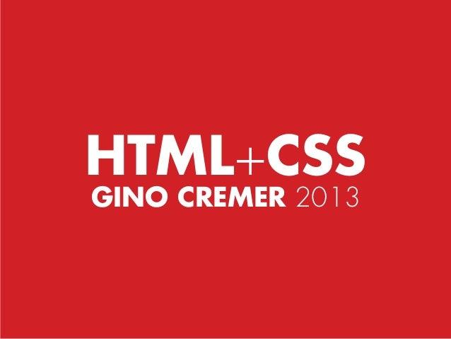 HTML+CSS           GINO CREMER 2013HTML+CSS                  www.                                 ginocremer   .net