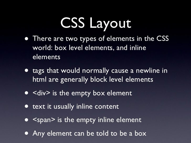 CSS Layout <ul><li>There are two types of elements in the CSS world: box level elements, and inline elements </li></ul><ul...