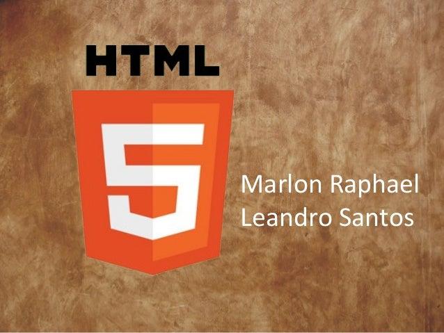 Marlon RaphaelLeandro Santos