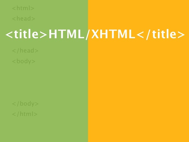<html>  <head>  <title>HTML/XHTML</title>  </head>  <body>      </body>  </html>   2009.03.04   HTML/XHTML