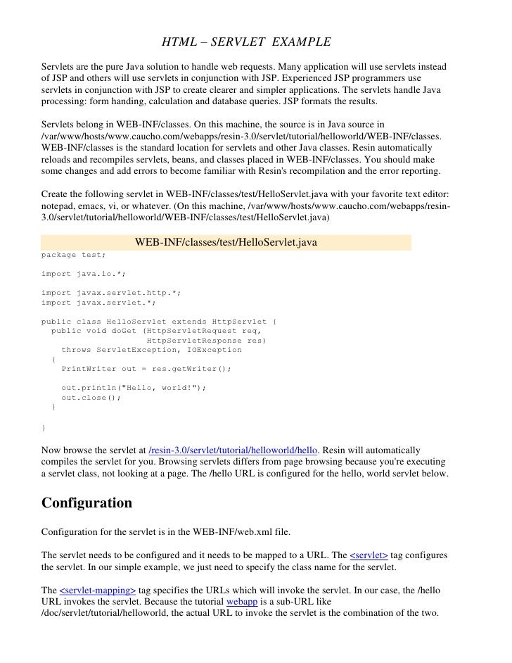 HTML – SERVLET EXAMPLEServlets are the pure Java solution to handle web requests. Many application will use servlets inste...