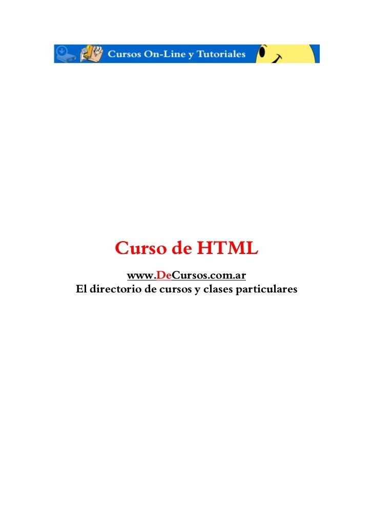Curso de HTML          www.DeCursos.com.arEl directorio de cursos y clases particulares