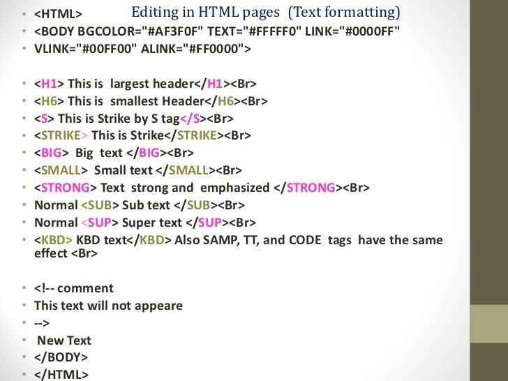 Editing in HTML pages  (Text formatting)  <ul><li><HTML> </li></ul><ul><li><BODY BGCOLOR=&quot;#AF3F0F&quot; TEXT=&quot;#F...