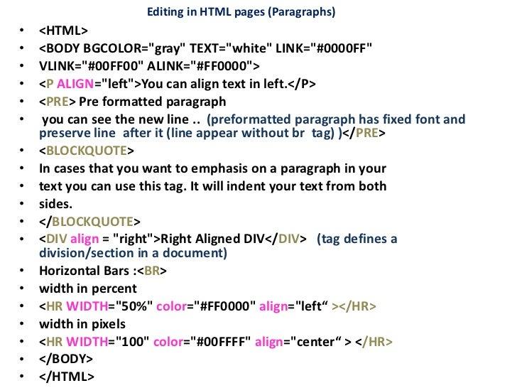 Editing in HTML pages (Paragraphs) <ul><li><HTML> </li></ul><ul><li><BODY BGCOLOR=&quot;gray&quot; TEXT=&quot;white&quot; ...