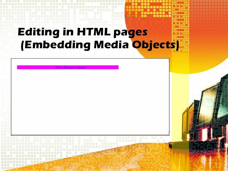 Editing in HTML pages   (Embedding Media Objects)