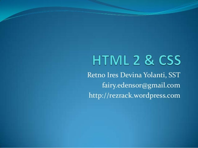 Retno Ires Devina Yolanti, SST fairy.edensor@gmail.com http://rezrack.wordpress.com