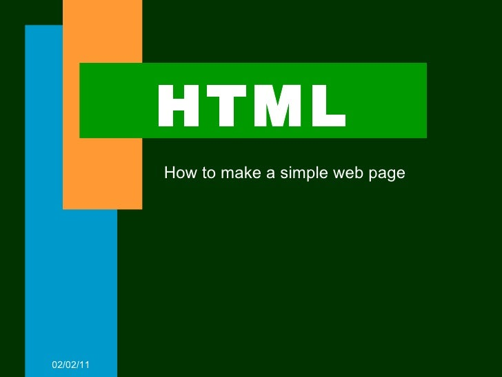 HTML How to make a simple web page 02/02/11