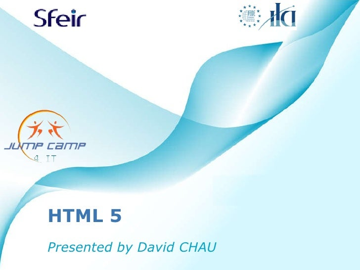 HTML 5 Presented by David CHAU