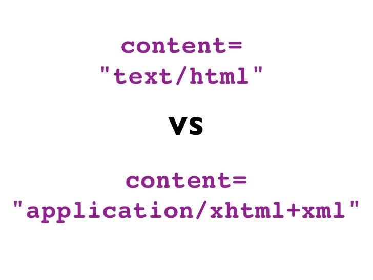 "content=      ""text/html""            VS         content= ""application/xhtml+xml"""