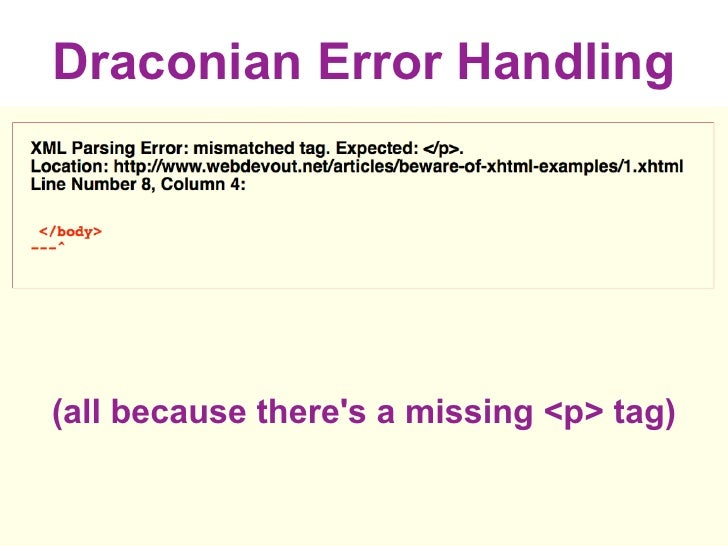 Draconian Error Handling     (all because there's a missing <p> tag)