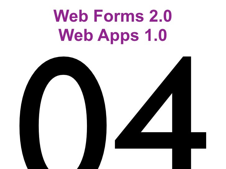 Web Forms 2.0 Web Apps 1.0
