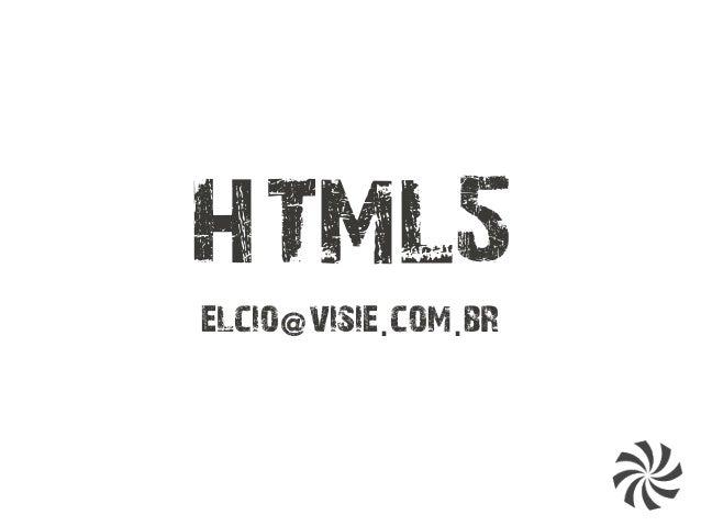 HTML5 elcio@visie com br. .
