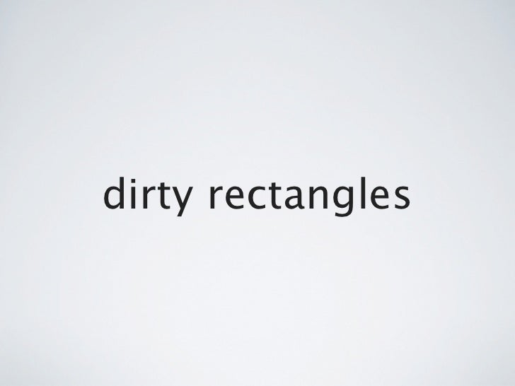 dirty rectangles