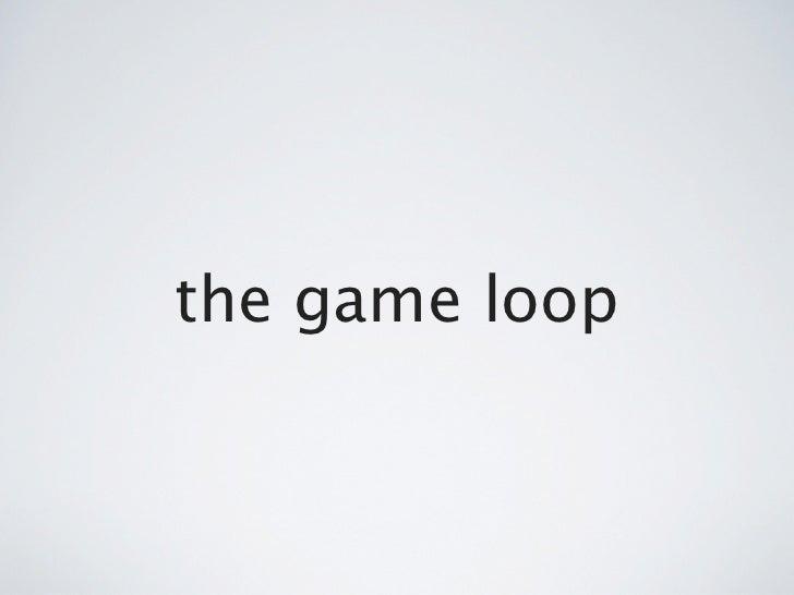 the game loop