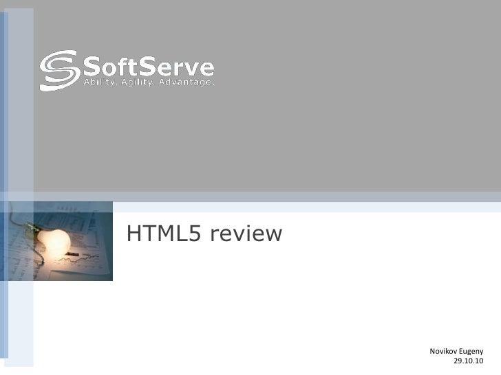 NovikovEugeny<br />29.10.10<br />HTML5 review<br />
