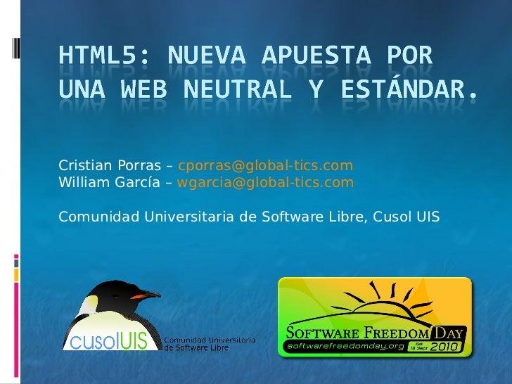Cristian Porras – cporras@global-tics.comWilliam García – wgarcia@global-tics.comComunidad Universitaria de Software Libre...
