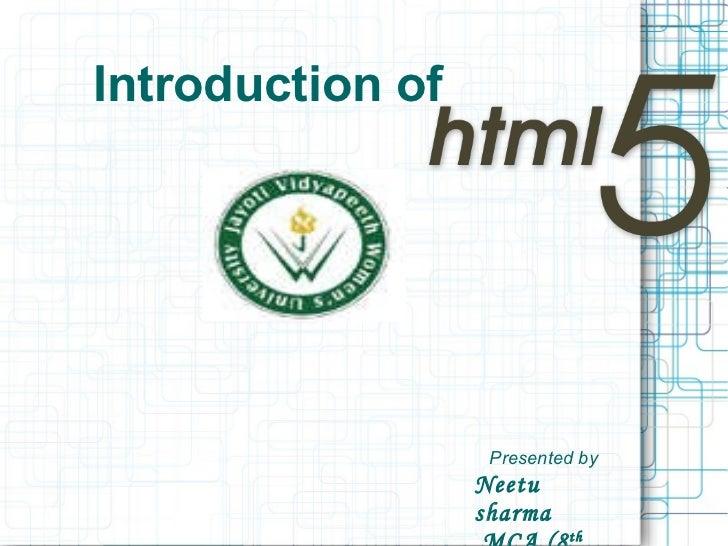 <ul><li>Introduction of   </li></ul>Presented by Neetu sharma MCA (8 th  trim)