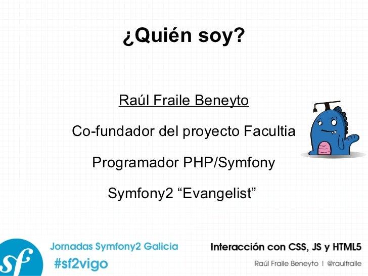 Symfony2: Interacción con CSS, JS y HTML5 Slide 2