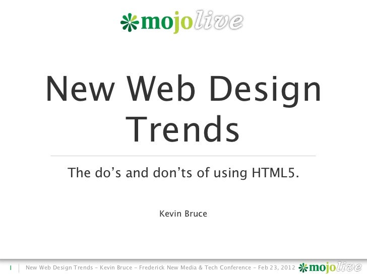 New Web Design              Trends                 The do's and don'ts of using HTML5.                                    ...