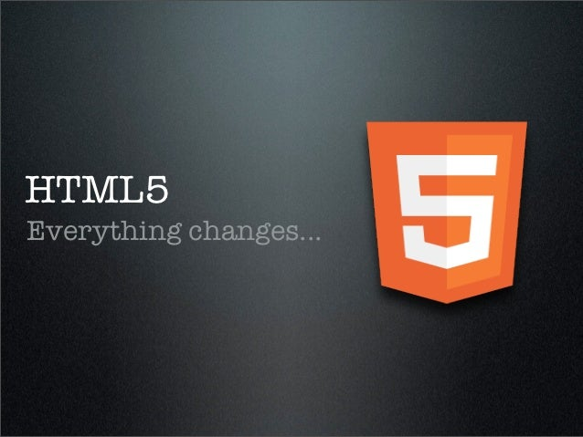 HTML5Everything changes...