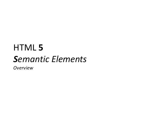 HTML 5Semantic ElementsOverview