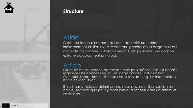 HTML511 Structure Aside C'est une forme d'encadré qui peut accueillir du contenu indirectement en lien avec le contenu gén...