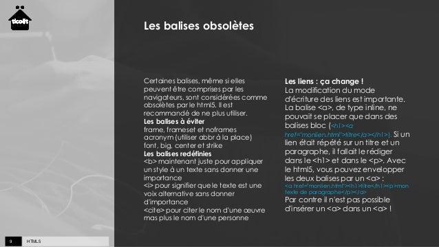 HTML59 Les balises obsolètes Certaines balises, même si elles peuvent être comprises par les navigateurs, sont considérées...