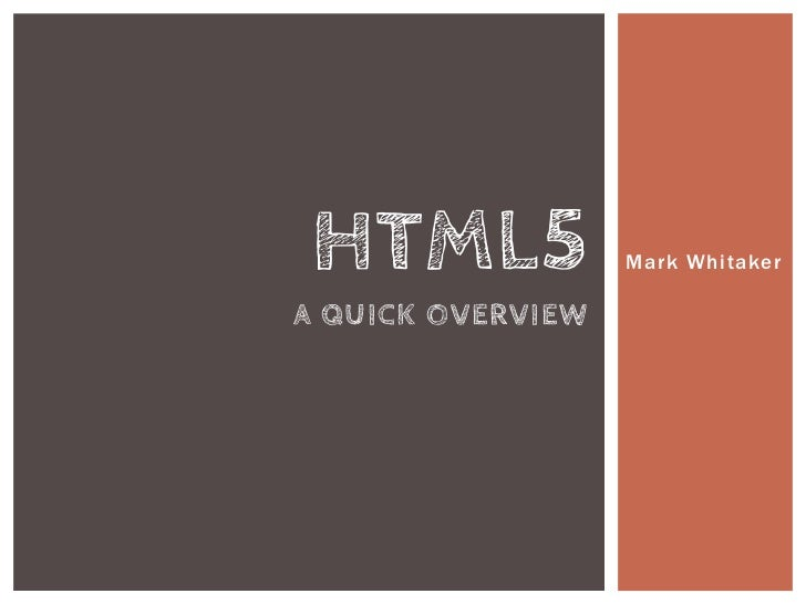 Mark Whitaker<br />HTML5a quick overview<br />
