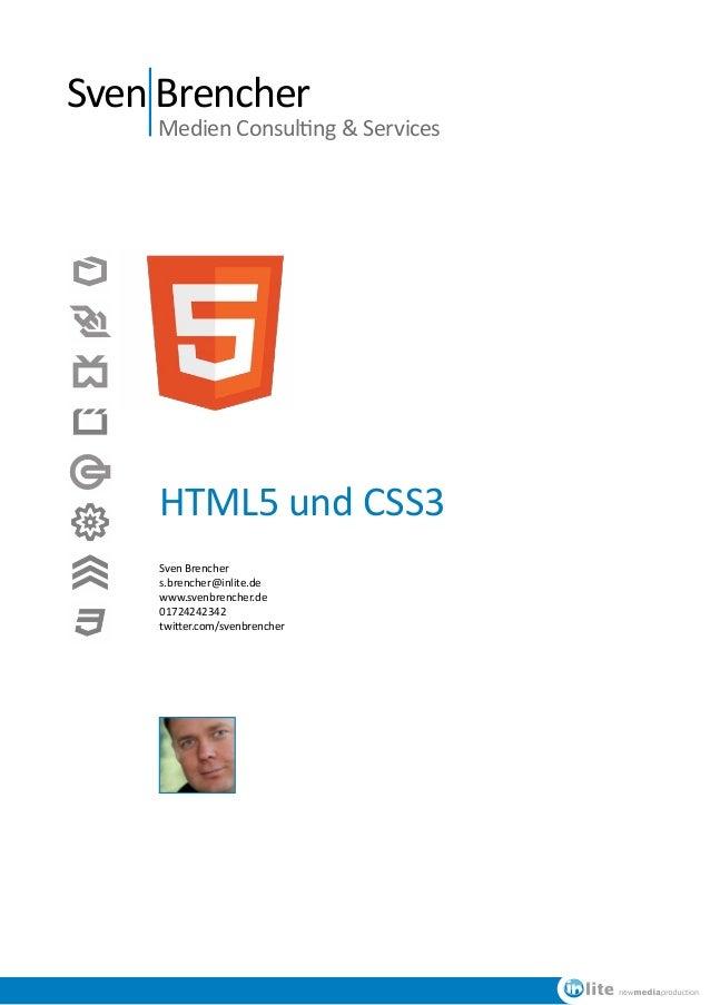 Sven BrencherMedien Consulting & ServicesHTML5 und CSS3Sven Brenchers.brencher@inlite.dewww.svenbrencher.de01724242342twit...