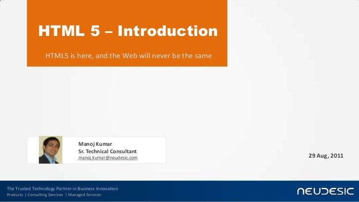 HTML 5 – Introduction                    HTML5 is here, and the Web will never be the same                                ...