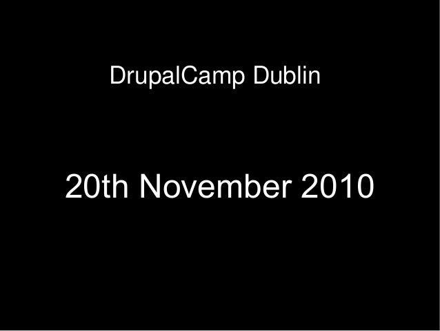 DrupalCamp Dublin 20th November 2010