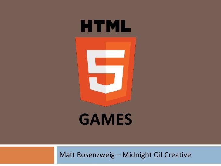 Matt Rosenzweig – Midnight Oil Creative<br />GAMES<br />