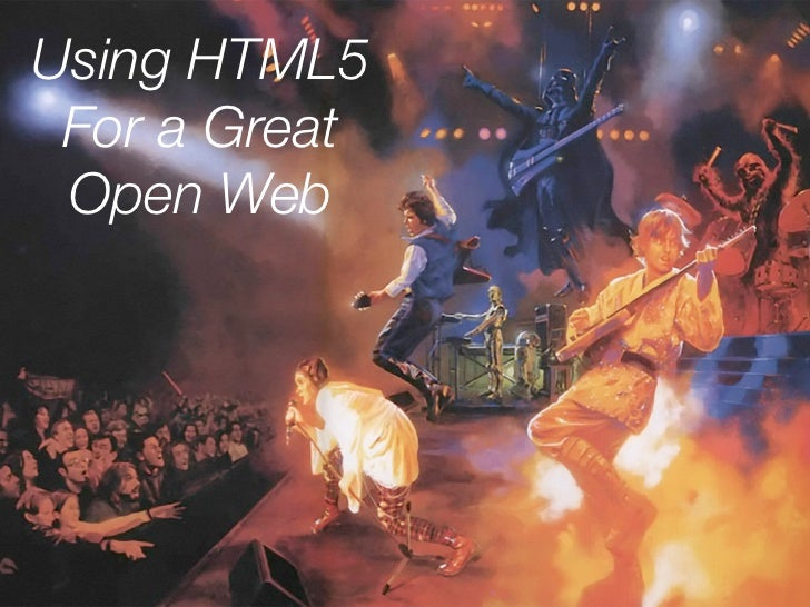 Using HTML5 For a Great Open Web