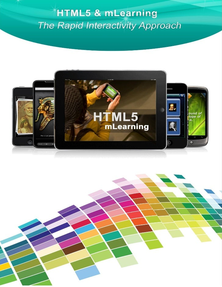 Contents HTML5 & its Role in eLearning .....................................................4 The Case for HTML5 in mLearn...