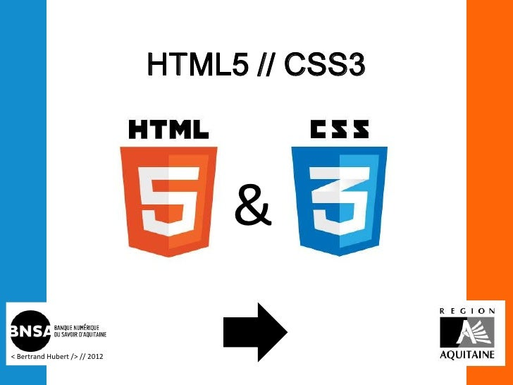 HTML5 // CSS3                                    &< Bertrand Hubert /> // 2012