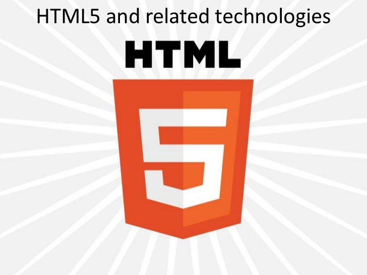 HTML5 and related technologies<br />